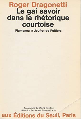 Le gai savoir dans la rhétorique courtoise: Flamenca et Joufroi de Poitiers (Connexion du champ freudien) (French Edition)