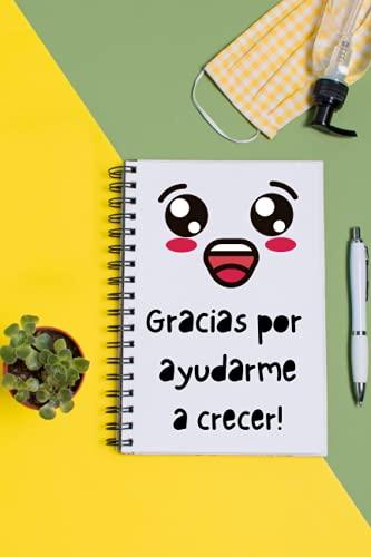 Gracias por ayudarme a crecer: regalo maestra de primaria, regalo original profesora infantil, cuaderno profesora profesor, regalo maestra guardería