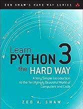 Learn Python 3 The Hard Way (Zed Shaw's Hard Way Series)