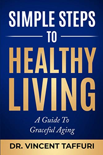 Compare Textbook Prices for Simple Steps To Healthy Living: A Guide To Graceful Aging  ISBN 9798584079246 by Taffuri, Dr.  Vincent