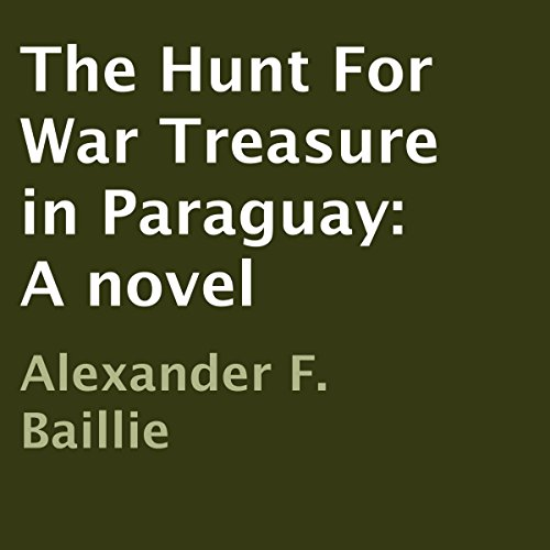 The Hunt for War Treasure in Paraguay cover art