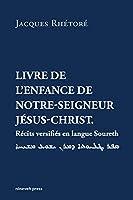 Livre de l'enfance de Notre-Seigneur Jésus-Christ (Monograph Reprints)