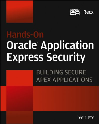 Hands-On Oracle Application Express Security: Building Secure Apex Applications (English Edition)