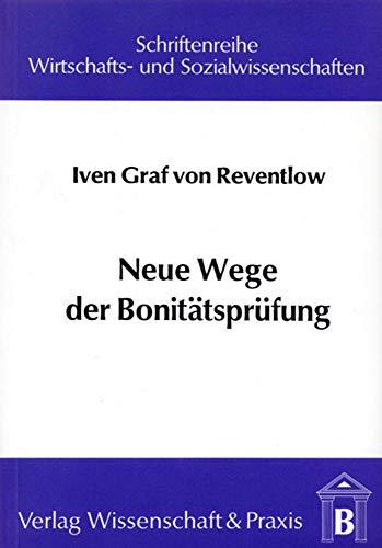Neue Wege der Bonitätsprüfung.: Das Kreditgespräch als Instrument zur Beurteilung der Unternehmerpersönlichkeit. (Schriftenreihe Wirtschafts- und Sozialwissenschaften)