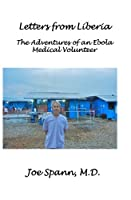 Letters from Liberia: The Adventures of an Ebola Medical Volunteer 1508735786 Book Cover