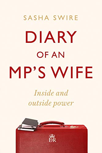 Diary of an MP's Wife: Inside and Outside Power: 'riotously candid' Sunday Times (English Edition)