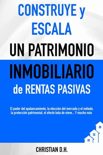 CONSTRUYE y ESCALA un PATRIMONIO Inmobiliario de RENTAS PASIVAS