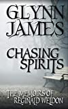 Chasing Spirits - The Memoirs of Reginald Weldon