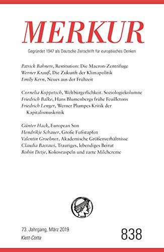 MERKUR Gegründet 1947 als Deutsche Zeitschrift für europäisches Denken Nr. 838, Heft März 2019