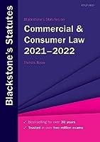 Blackstone's Statutes on Commercial & Consumer Law 2021-2022 (Blackstone's Statute Series)