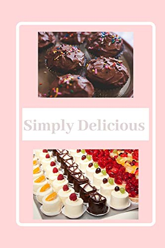 Simply Delicious: Blank cookbook, Blank recipe book, Cooking notebook, Recipes and notes, Recipe journal