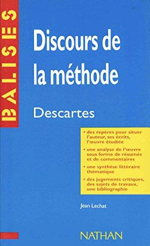 Discours de la méthode, Descartes : Des repères... une analyse de l'oeuvre... une synthèse littéraire (Balises)