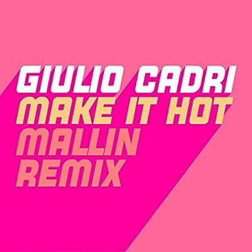 Make It Hot (Mallin Remix)