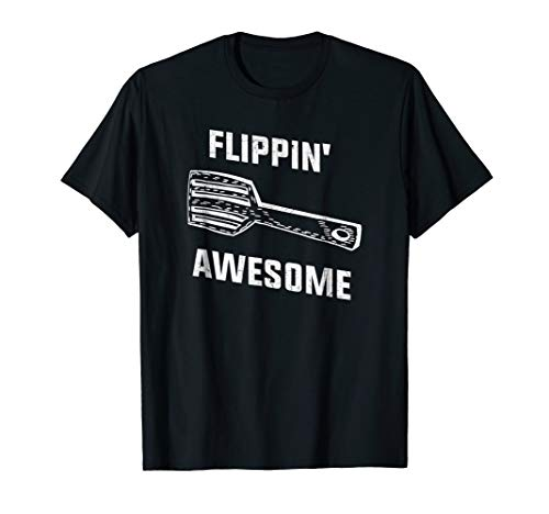 Flippin' Awesome Spatula - Funny Baker or Cook T Shirt