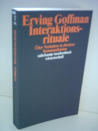 Erving Goffman: Interaktionsrituale - Über Verhalten in direkter Kommunikation