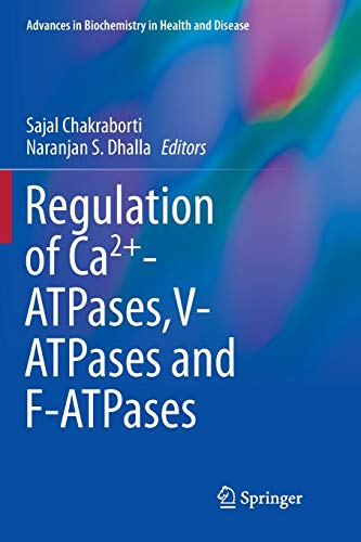 Regulation of Ca2+-ATPases,V-ATPases and F-ATPases (Advances in Biochemistry in Health and Disease, 14, Band 14)