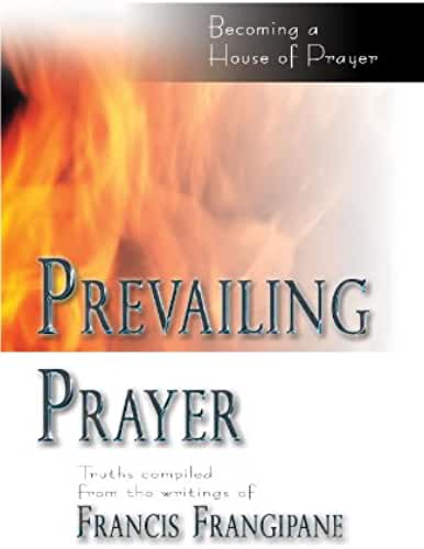 Prevailing Prayer: Becoming a House of Prayer (English Edition)