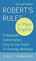 Robert's Rules in Plain English, 2nd Edition: A Readable, Authoritative, Easy-to-Use Guide to Running Meetings
