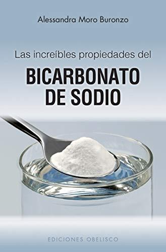 Las Increibles Propiedades del Bicarbonato de Sodio = The Amazing Properties of Baking Soda (SALUD Y VIDA NATURAL)