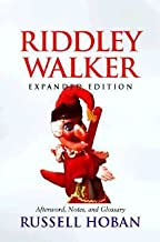 Riddley Walker: Expanded Editionafterword, Notes, and Glossary [RIDDLEY WALKER EXPANDED/E]