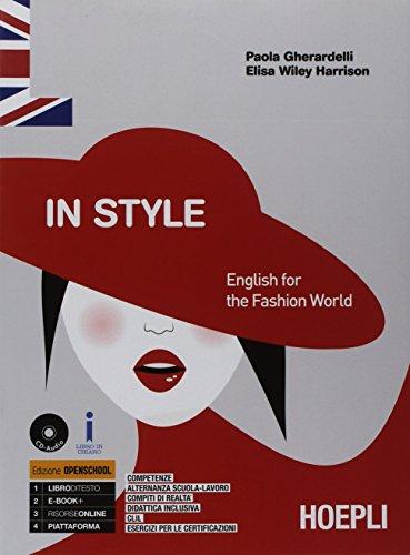 In style. English for the fashion world. Per gli Ist. tecnici e professionali. Con ebook. Con espansione online
