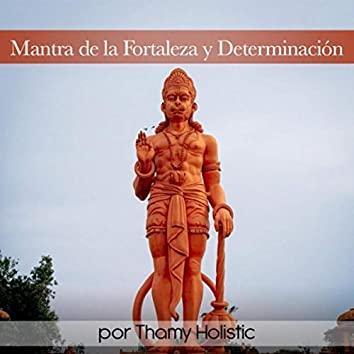 Mantra De La Fortaleza y Determinación
