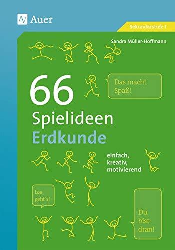 66 Spielideen Erdkunde: einfach, kreativ, motivierend (5. bis 10. Klasse) (Spielideen Sekundarstufe)