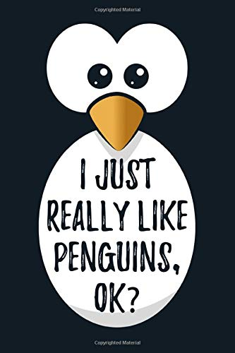 I Just Really Like Penguins, Ok?: Cute Penguin Journal Notebook to write in 6x9 150 lined pages