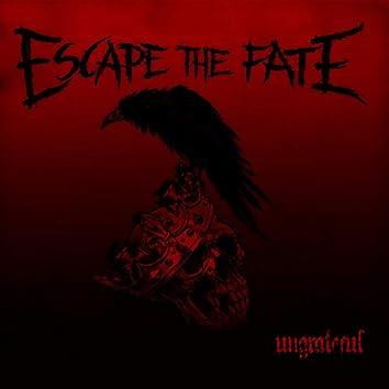 Ungrateful (Deluxe)