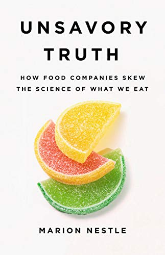 Image of Unsavory Truth: How Food Companies Skew the Science of What We Eat