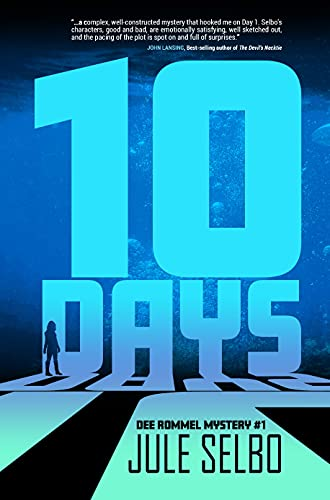10 Days: A DEE ROMMEL MYSTERY by [Jule Selbo]