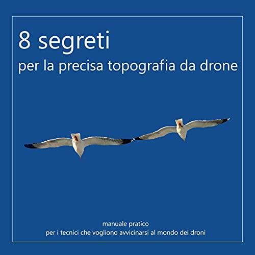 8 segreti per la precisa topografia da drone