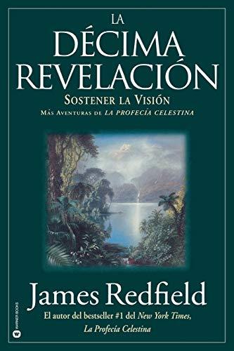La Décima Revelacion: Sostener La Vision Mas Adventuras de La Profecia Celestina