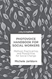 Photovoice Handbook for Social Workers: Method, Practicalities and Possibilities for Social Change