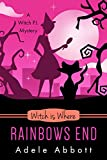 Witch Is Where Rainbows End (A Witch P.I. Mystery Book 40) (Kindle Edition)