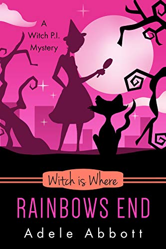 Witch Is Where Rainbows End (A Witch P.I. Mystery Book 40)