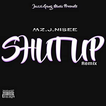 Shut Up (Remix) (Remix)