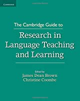 The Cambridge Guide to Research in Language Teaching and Learning (Cambridge Guides)