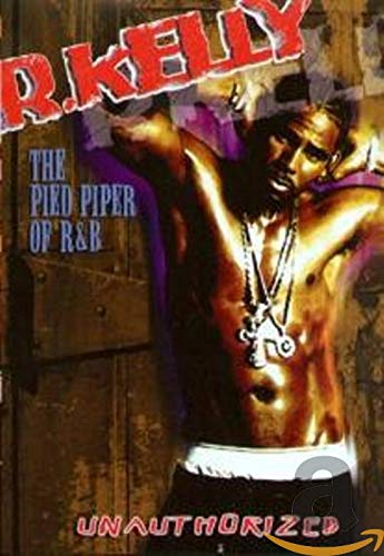 R. Kelly - The Pied Piper of R&B