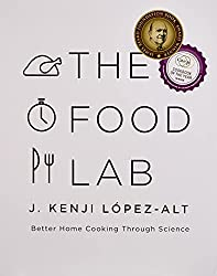 The Food Lab: Better Home Cooking Through Science Hardcover – Illustrated, September 21, 2015 by J. Kenji López-Alt  (Author)