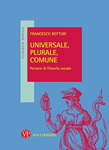 Universale, plurale, comune. Percorsi di filosofia sociale