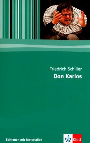 Don Karlos: Textausgabe mit Materialien Klasse 11-13: 11.-13. Klasse (Editionen für den Literaturunterricht)
