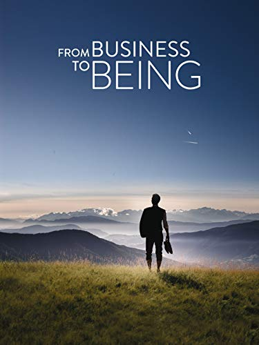 From Business to Being