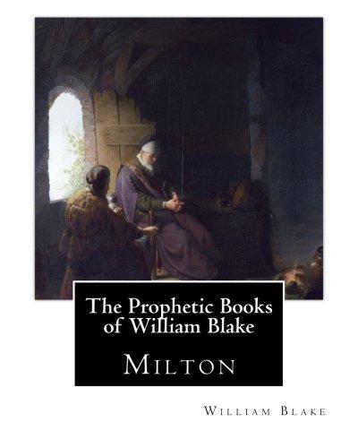 The Prophetic Books of William Blake: Milton