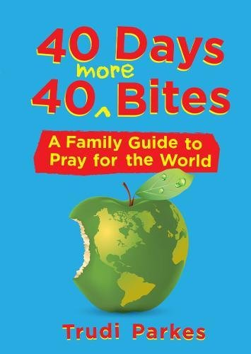 40 Days 40 More Bites: A Family Guide to Pray for the World