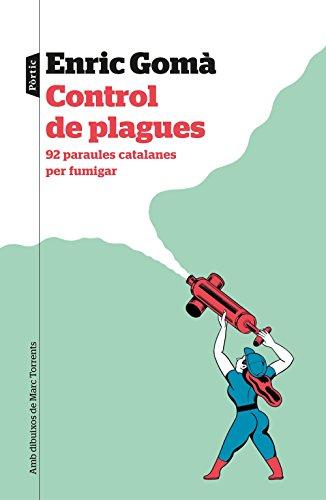Control de plagues: 92 paraules catalanes per fulmigar. Amb dibuixos de Marc Torrent (P.VISIONS)