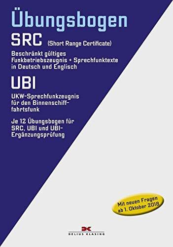 Übungsbogen Funkbetriebszeugnis (SRC) / UKW-Sprechfunkzeugnis für den Binnenschifffahrtsfunk (UBI): Mit Fragen- und Antwortenkatalog