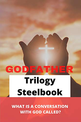 Godfather Trilogy Steelbook: What Is A Conversation With God Called?: River God Trilogy (English Edition)