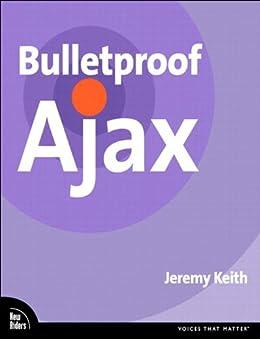[Keith Jeremy]のBulletproof Ajax (English Edition)
