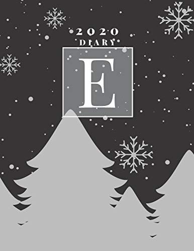 Personalised 2020 Diary Week To View Planner: A4 Silver Letter E Snow Falling On Christmas Trees) Organiser And Planner For The Year Ahead, School, Business, Office, Work, University